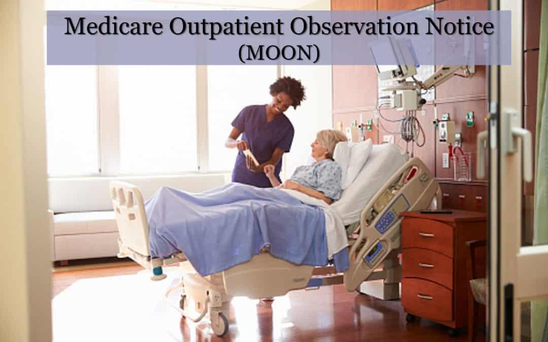 Guest Blog: Medicare Outpatient Observation Notice (MOON)