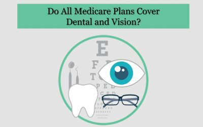 Guest Blog: Do All Medicare Plans Cover Dental and Vision?