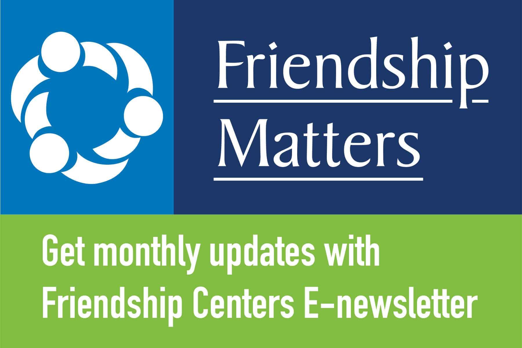 Friendship Centers ENews